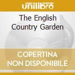 THE ENGLISH COUNTRY GARDEN                cd musicale di John Herberman