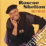 Roscoe Shelton - She's The One cd musicale di Roscoe Shelton