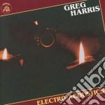 Greg Harris - Electro-acoustics cd musicale di Harris Greg