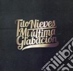 Mi ultima grabation cd musicale di Tito Nieves