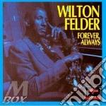 Forever always cd musicale di Felder Wilton