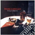Mark Lanegan - Whiskey For The Holy Ghost cd musicale di Mark Lanegan