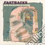 Fastbacks - New Mansions In Sound cd musicale di FASTBACKS