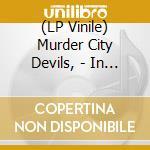 (LP VINILE) IN NAME AND BLOOD                         lp vinile di Murder city devils