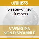Sleater-kinney - Jumpers cd musicale di SLEATER-KINNEY