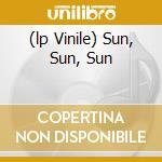 (LP VINILE) SUN, SUN, SUN                             lp vinile di The Elected