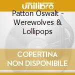 Warewolves and lollipops+dvd cd musicale