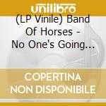 (LP VINILE) NO ONE'S GOING TO LOVE YOU                lp vinile di BAND OF HORSES