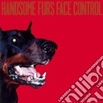 Handsome Furs - Face Control cd musicale di Furs Handsome