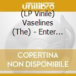 (LP VINILE) ENTER THE VASELINES                       lp vinile di The Vaselines