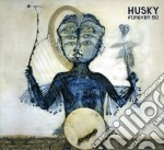 Husky - Forever So cd musicale di Husky