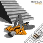 Pissed Jeans - Honeys cd musicale di Jeans Pissed