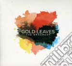 Gold Leaves - The Ornament cd musicale di Leaves Gold