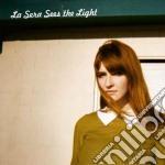 La Sera - Sees The Light cd musicale di Sera La