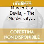 Murder City Devils, - The Murder City Devils cd musicale di Murder city devils