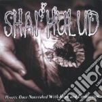 Hearts once nourished with hop cd musicale di Hulud Shai