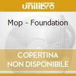 Foundation cd musicale di M.o.p.