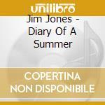 Diary of a summer cd musicale di Jim Jones