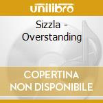 THE OVER STANDING cd musicale di SIZZLA