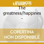 The greatness/happines - cd musicale