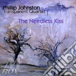 The nedless kiss - cd musicale di Phillip johnston & transparent
