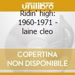 Ridin' high: 1960-1971 - laine cleo cd musicale di Cleo Laine