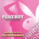 Playboy - The Mansion Soundtrack Mixed By Felix Da Housecat cd musicale di O.S.T. mixed by Felix Das Housecat