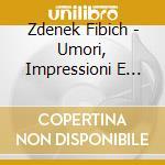 Umori, impressioni e ricordi op.44 (vol. cd musicale di FIBICH