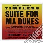 Timeless: suite for ma dukes (the music cd musicale di Artisti Vari