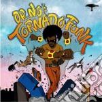 Oh No - Dr. No's Kali Tornado Funk cd musicale di No Oh