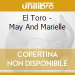 May and marielle cd musicale di Toro El