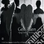 Geri Allen - Flying Toward The Sound cd musicale di Geri Allen