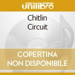 CHITLIN CIRCUIT                           cd musicale di Brother Little
