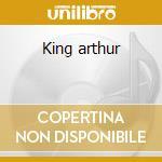 King arthur cd musicale di Medwyn Goodall