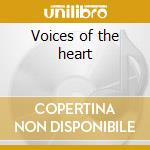 Voices of the heart cd musicale di H Neil
