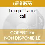 Long distance call cd musicale