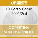 10 CORSO COMO 2004/2CD cd musicale di ARTISTI VARI