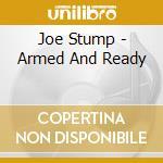Armed and ready cd musicale di Joe Stump