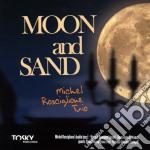 Michel Rosciglione - Moon And Sand cd musicale di Michel Rosciglione