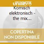 Komisch elektronisch - the mix compilation cd musicale