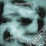 Megatrend - Let The Trend Be Your Friend cd musicale di Megatrend