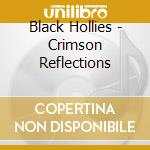 Crimson reflections cd musicale di Hollies Black