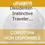 Instinctive traveler cd musicale di Dissidenten