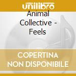 Animal Collective - Feels cd musicale di Collective Animal
