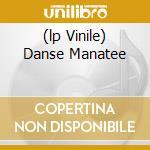 (LP VINILE) DANSE MANATEE                             lp vinile di Collective Animal