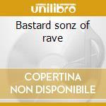 Bastard sonz of rave cd musicale di Hellfish&prod.