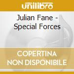 SPECIAL FORCES                            cd musicale di Julian Fane