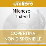 Milanese - Extend cd musicale di MILANESE