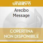 ARECIBO MESSAGE                           cd musicale di BOXCUTTER
