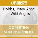 Hobbs, Mary Anne - Wild Angels cd musicale di Mary anne Hobbs